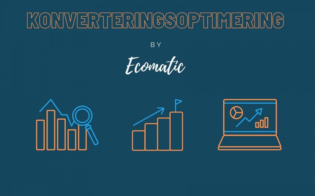 Konverteringsoptimering i 3 steg – CRO med Ecomatic